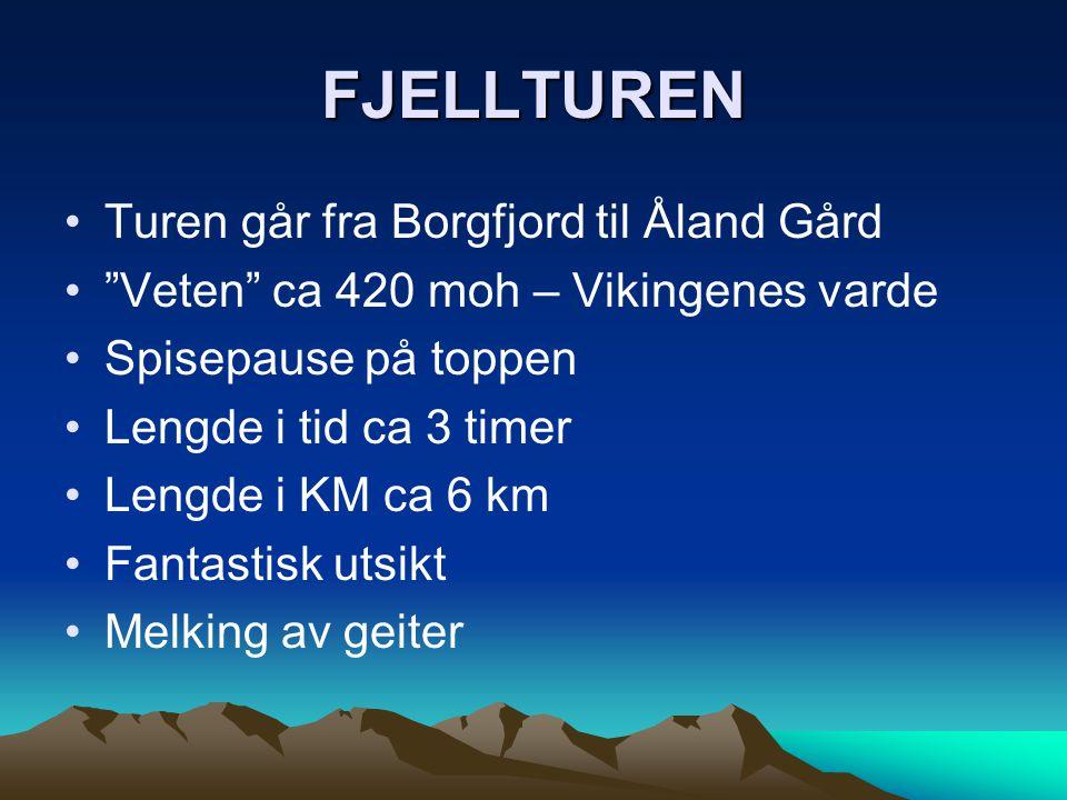 FJELLTUREN Turen går fra Borgfjord til Åland Gård