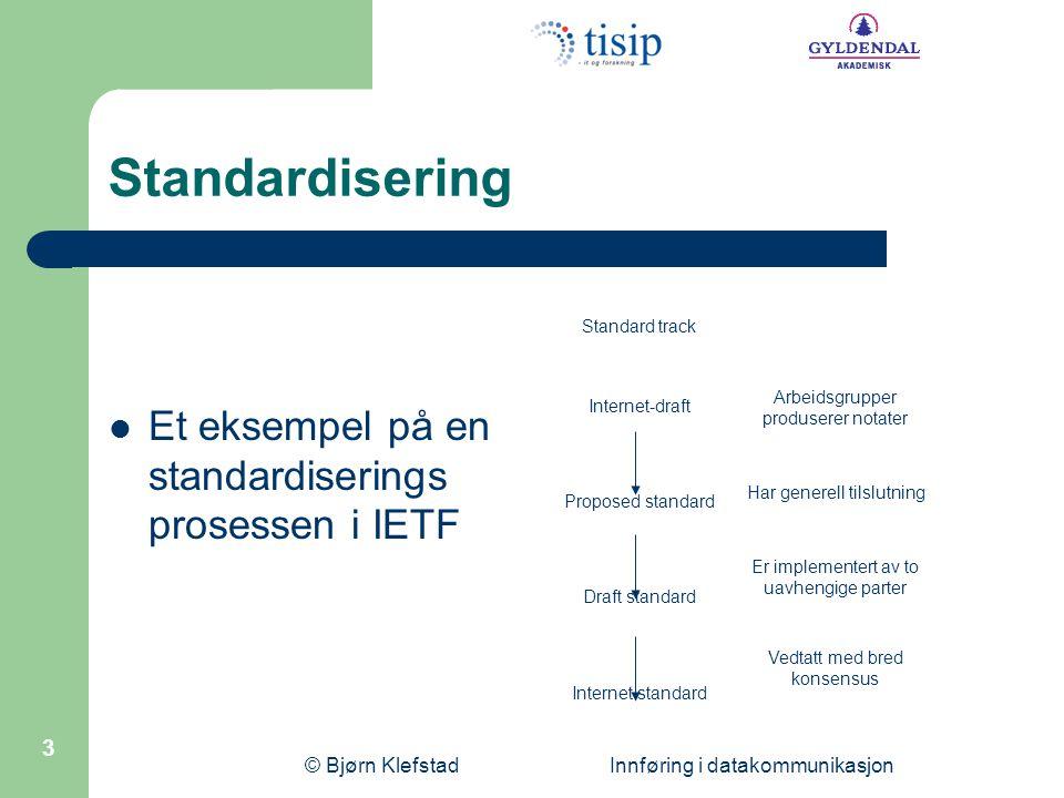 Standardisering Et eksempel på en standardiserings prosessen i IETF
