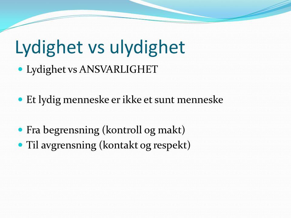 Lydighet vs ulydighet Lydighet vs ANSVARLIGHET