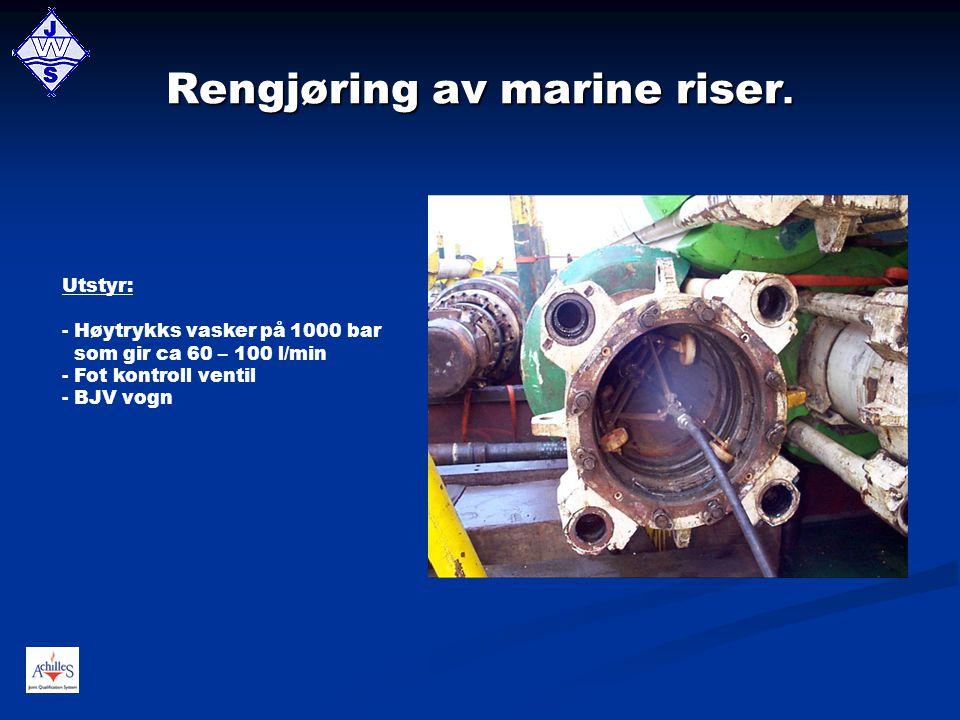 Rengjøring av marine riser.