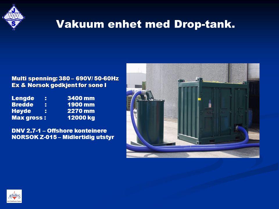 Vakuum enhet med Drop-tank.