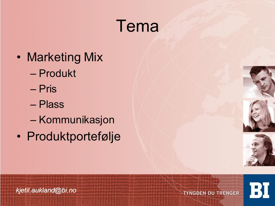 Tema Marketing Mix Produktportefølje Produkt Pris Plass Kommunikasjon