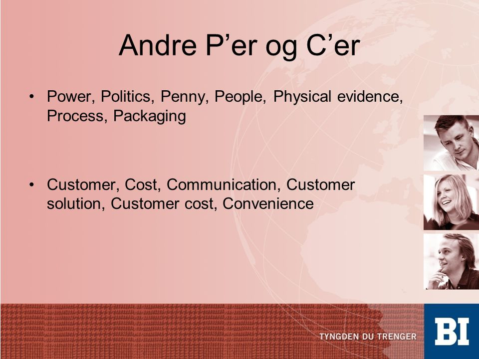 Andre P'er og C'er Power, Politics, Penny, People, Physical evidence, Process, Packaging.