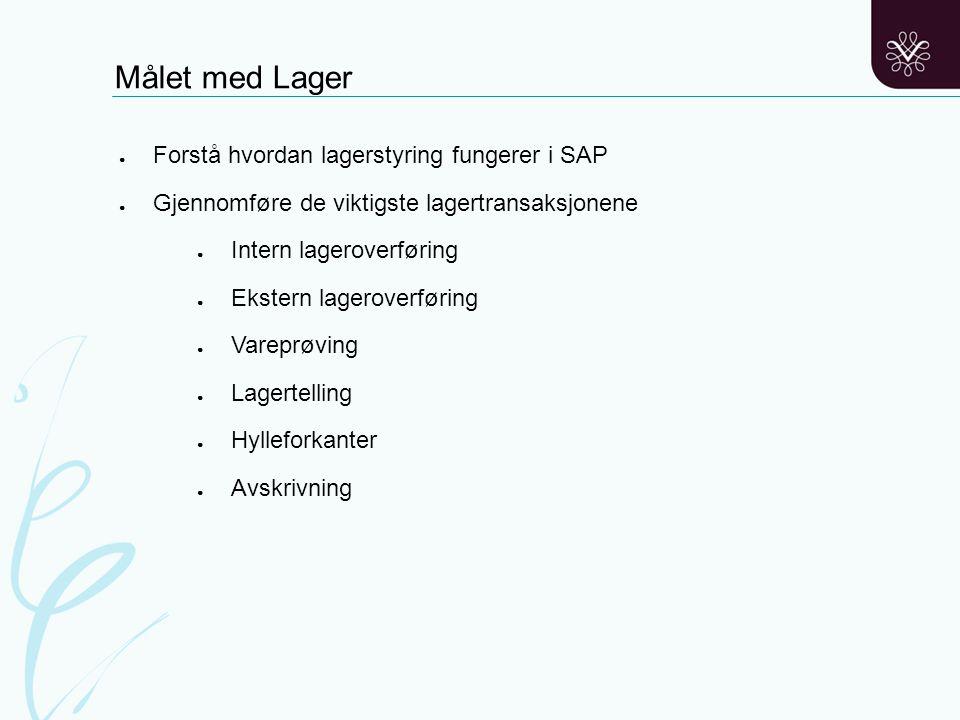 Målet med Lager Forstå hvordan lagerstyring fungerer i SAP