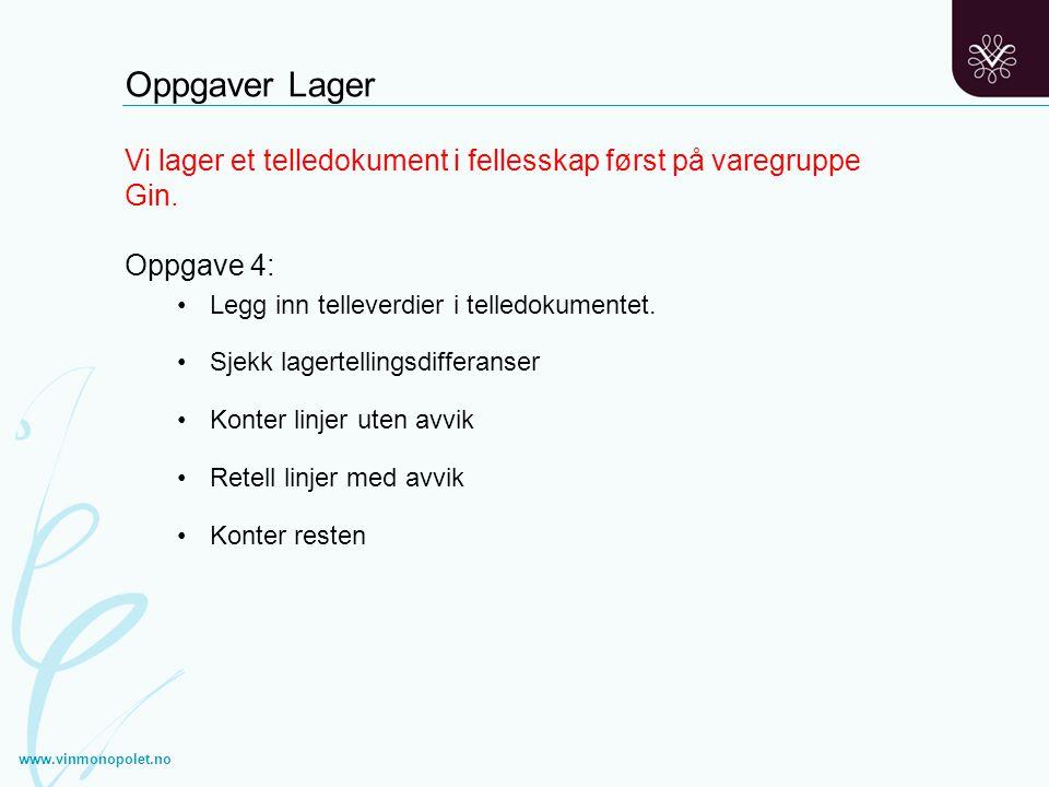 Oppgaver Lager Vi lager et telledokument i fellesskap først på varegruppe Gin. Oppgave 4: Legg inn telleverdier i telledokumentet.