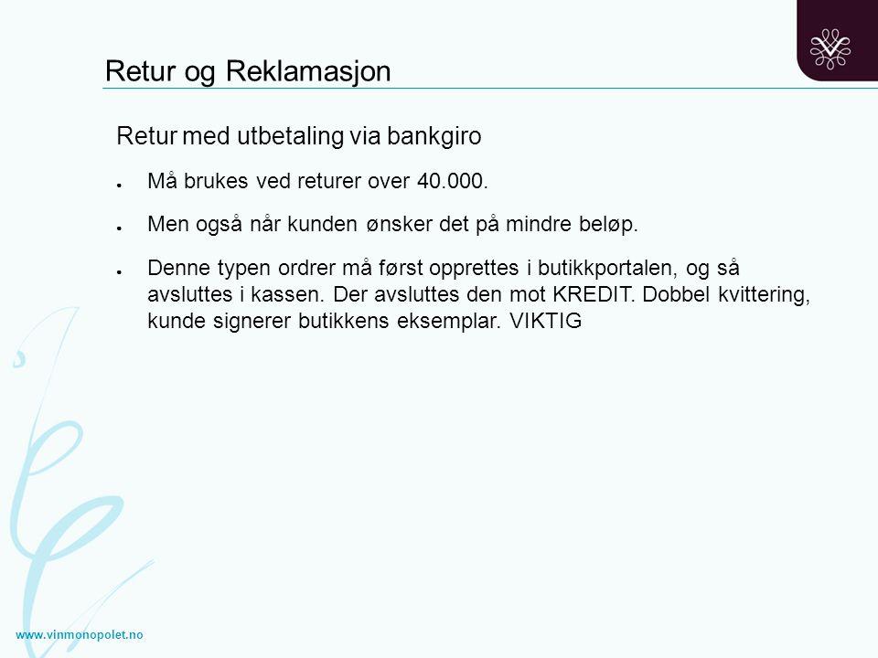 Retur og Reklamasjon Retur med utbetaling via bankgiro