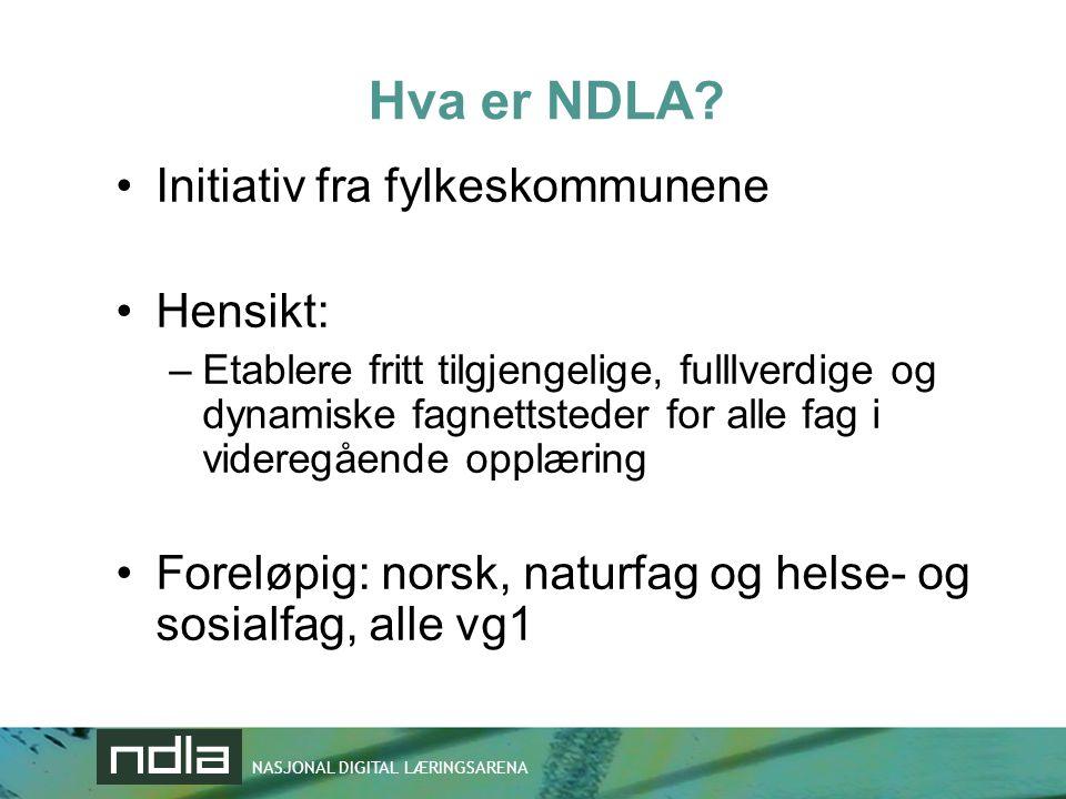 Hva er NDLA Initiativ fra fylkeskommunene Hensikt: