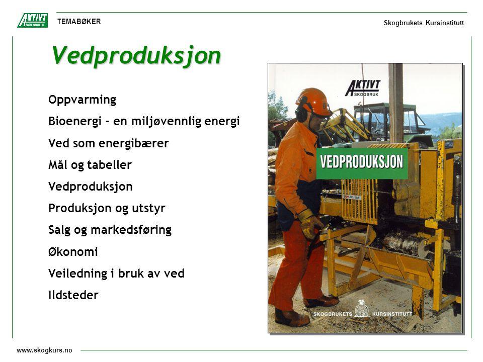 Vedproduksjon Oppvarming Bioenergi - en miljøvennlig energi