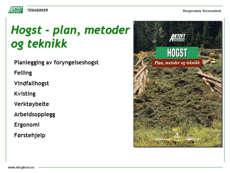 Hogst - plan, metoder og teknikk