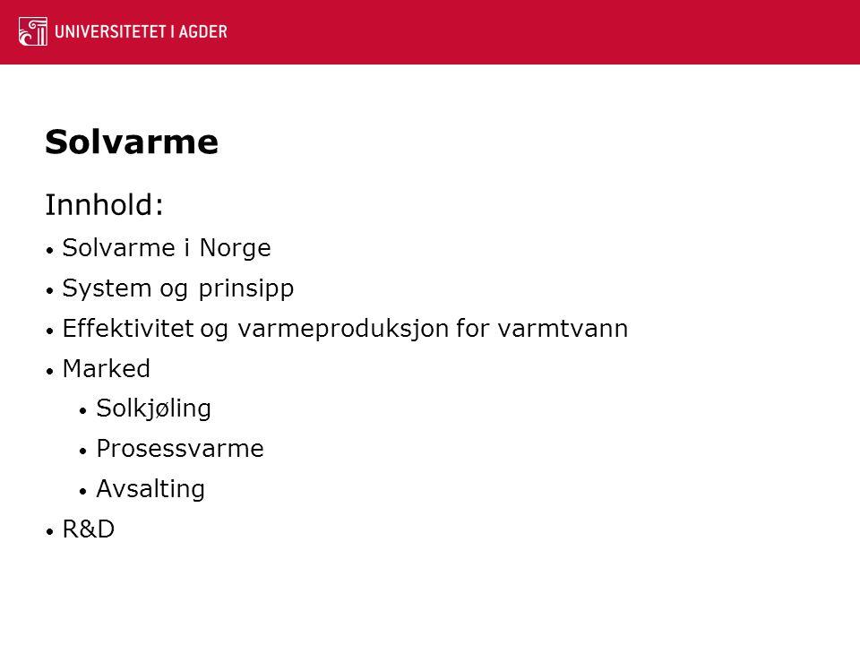 Solvarme Innhold: Solvarme i Norge System og prinsipp