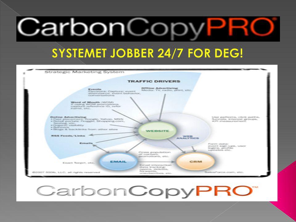 SYSTEMET JOBBER 24/7 FOR DEG!