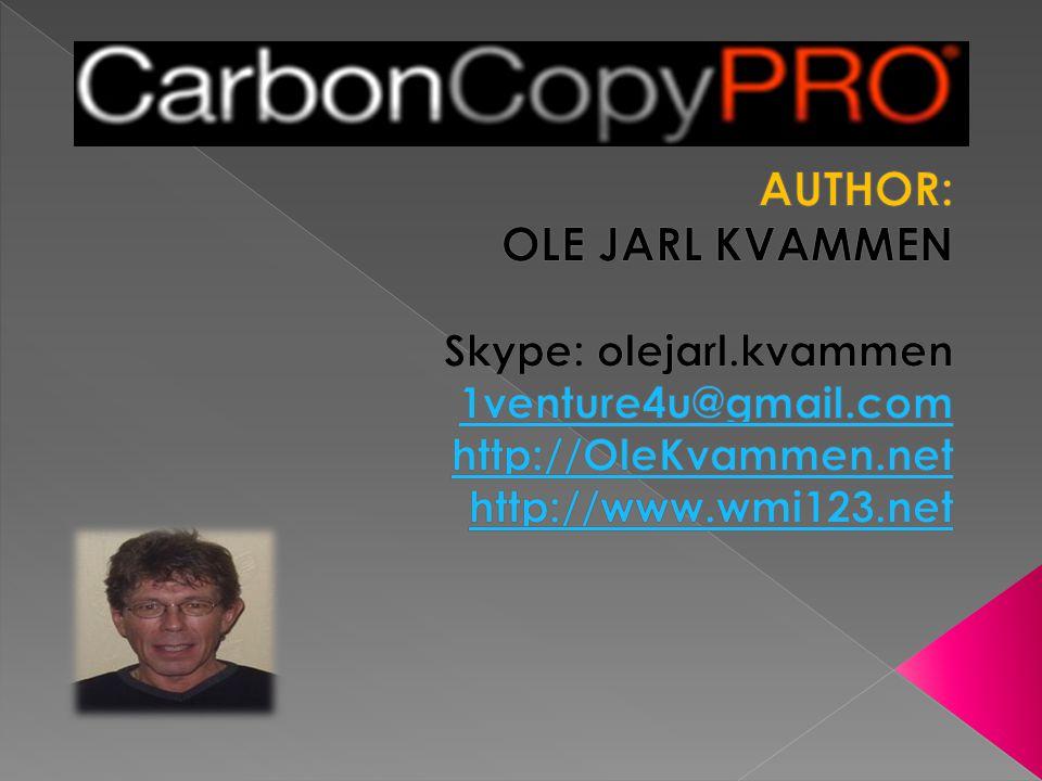 AUTHOR: OLE JARL KVAMMEN Skype: olejarl.kvammen 1venture4u@gmail.com