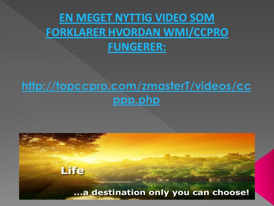 EN MEGET NYTTIG VIDEO SOM FORKLARER HVORDAN WMI/CCPRO FUNGERER: