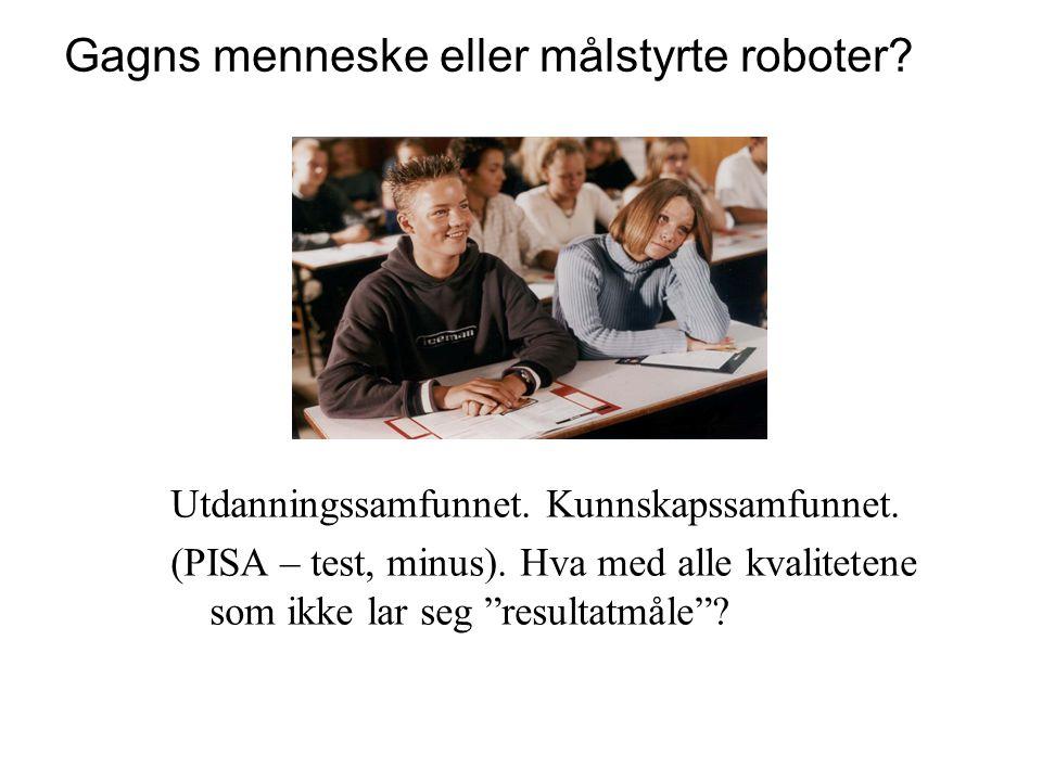 Gagns menneske eller målstyrte roboter
