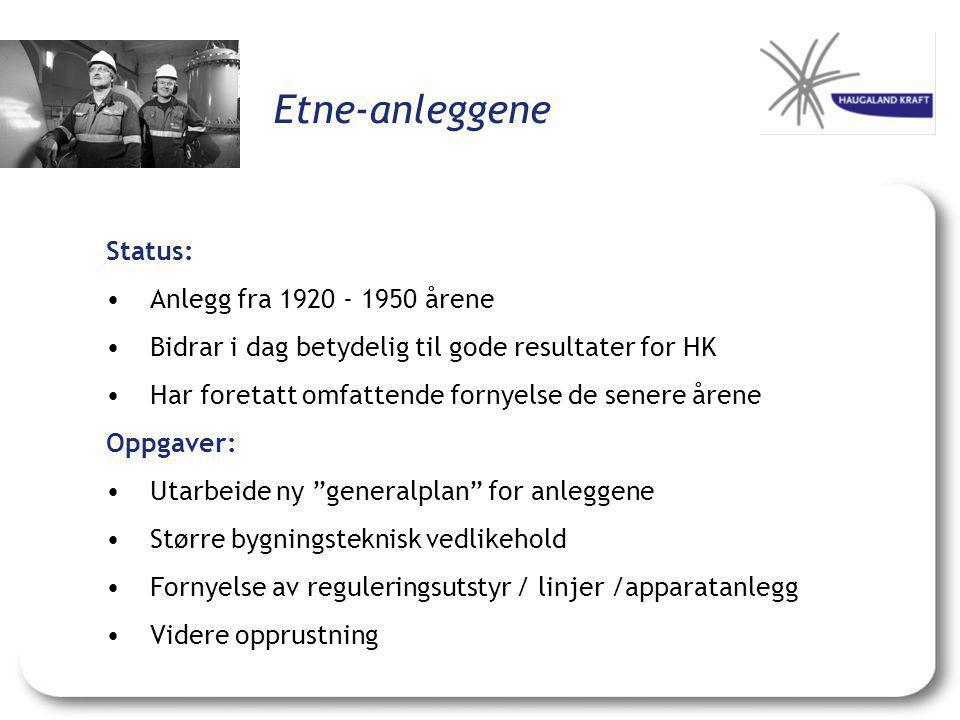 Etne-anleggene Status: • Anlegg fra 1920 - 1950 årene