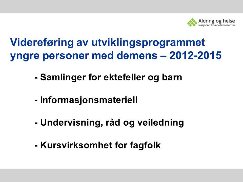 Videreføring av utviklingsprogrammet yngre personer med demens – 2012-2015