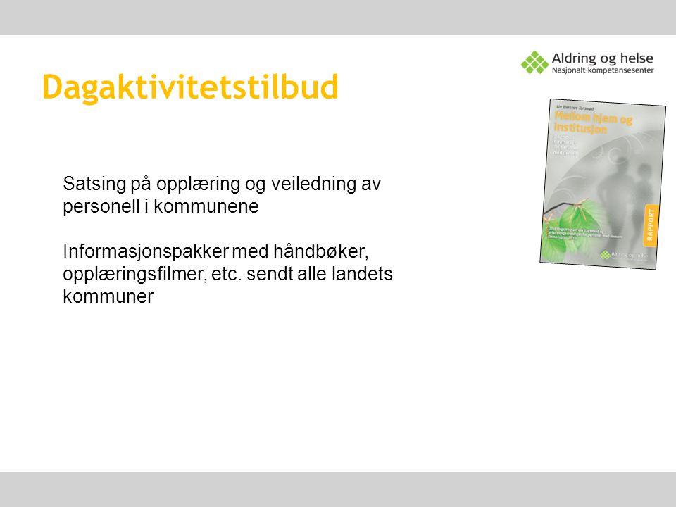 Dagaktivitetstilbud Satsing på opplæring og veiledning av personell i kommunene.