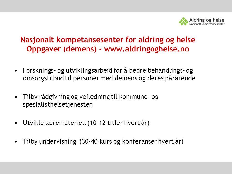 Nasjonalt kompetansesenter for aldring og helse Oppgaver (demens) - www.aldringoghelse.no