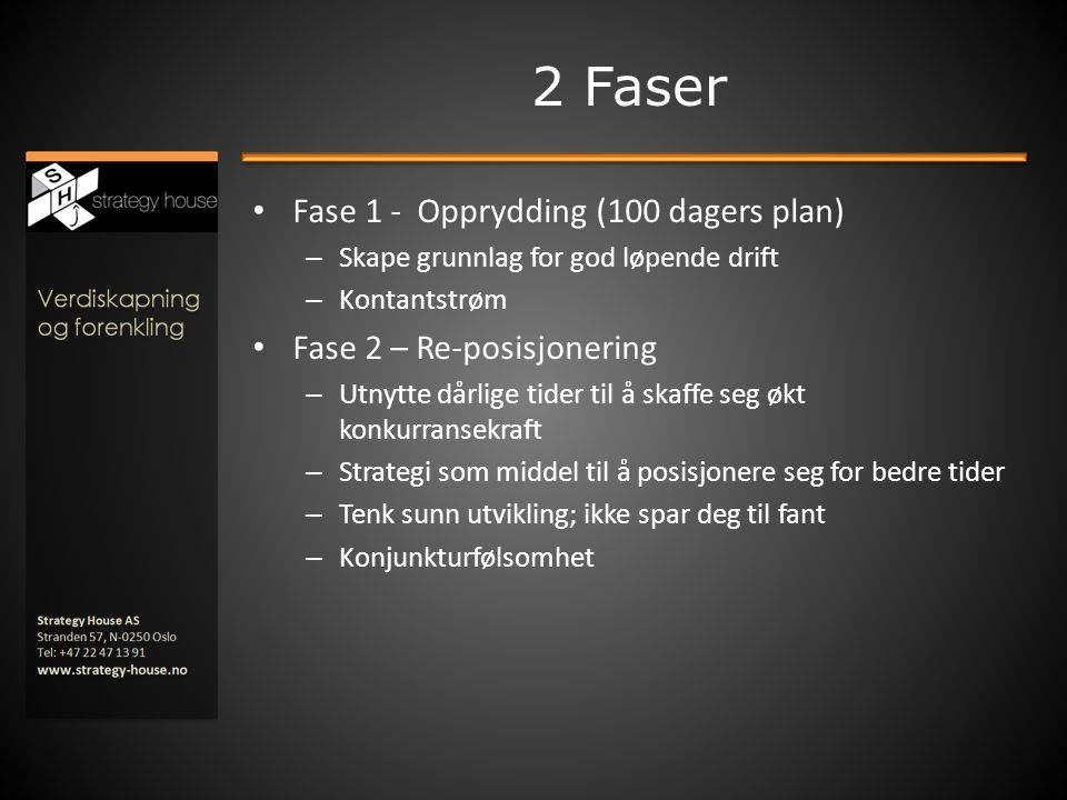 2 Faser Fase 1 - Opprydding (100 dagers plan)
