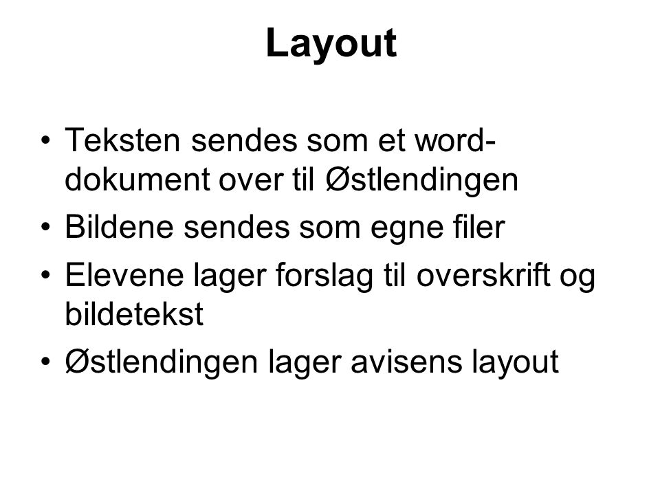Layout Teksten sendes som et word-dokument over til Østlendingen
