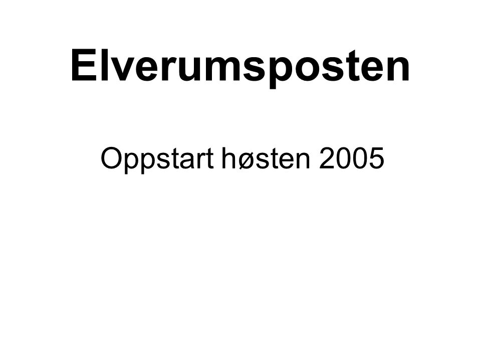 Elverumsposten Oppstart høsten 2005