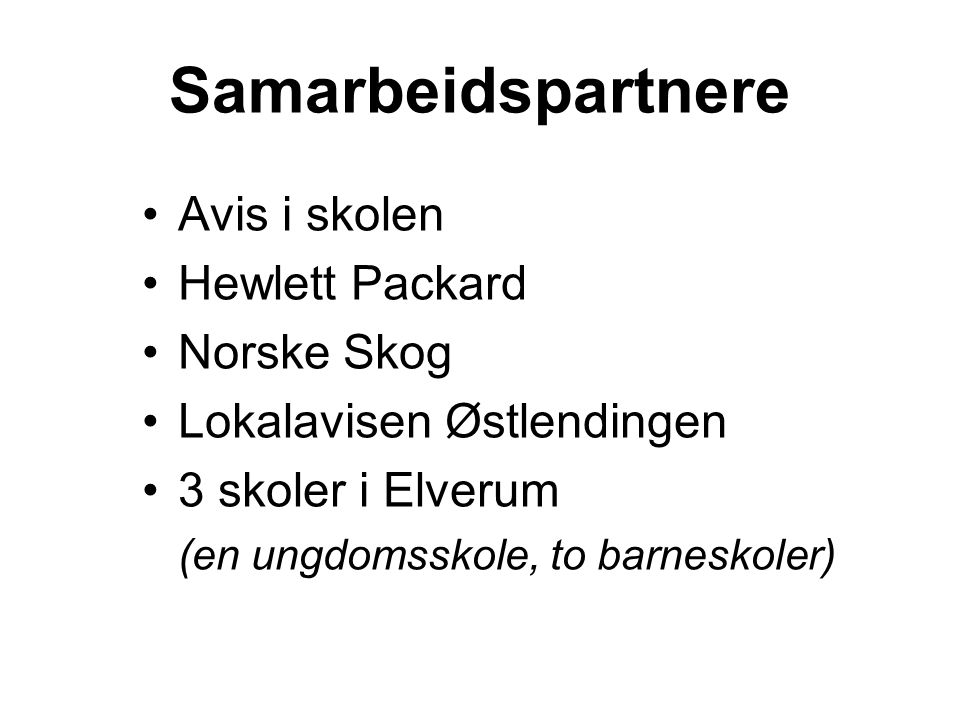Samarbeidspartnere Avis i skolen Hewlett Packard Norske Skog
