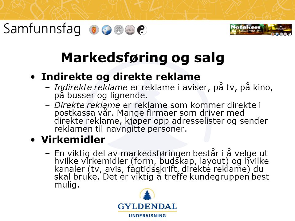 Markedsføring og salg Indirekte og direkte reklame Virkemidler