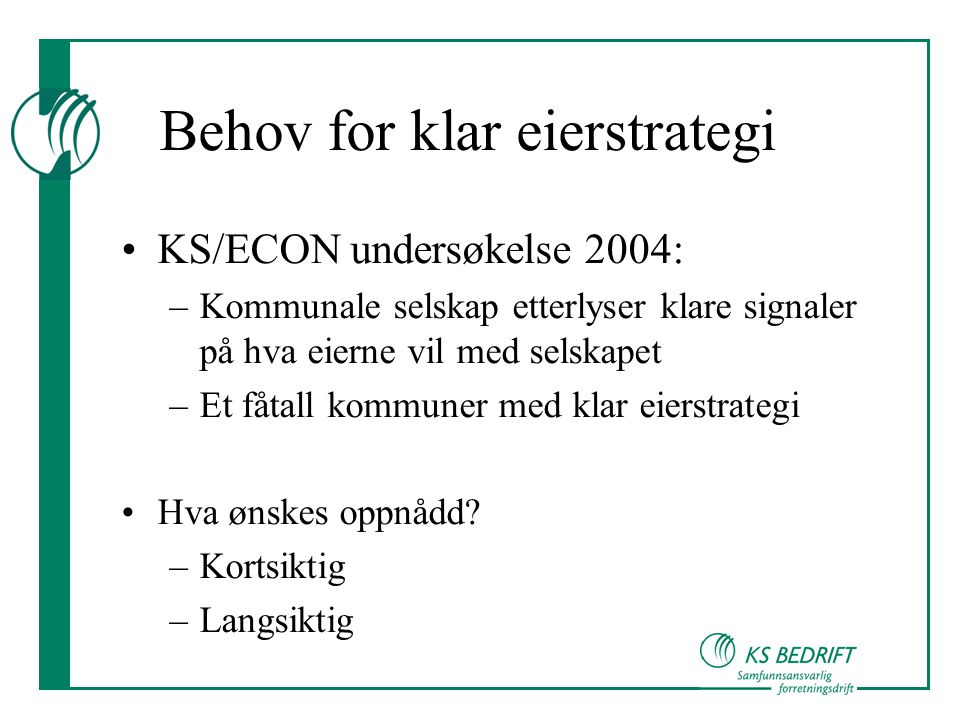 Behov for klar eierstrategi