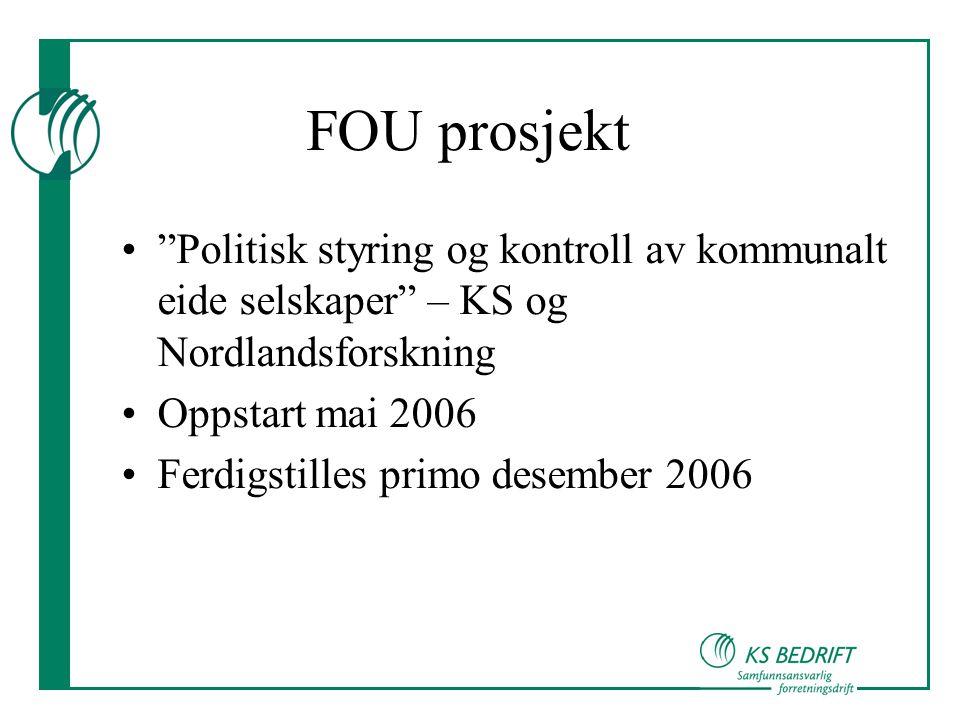 FOU prosjekt Politisk styring og kontroll av kommunalt eide selskaper – KS og Nordlandsforskning.