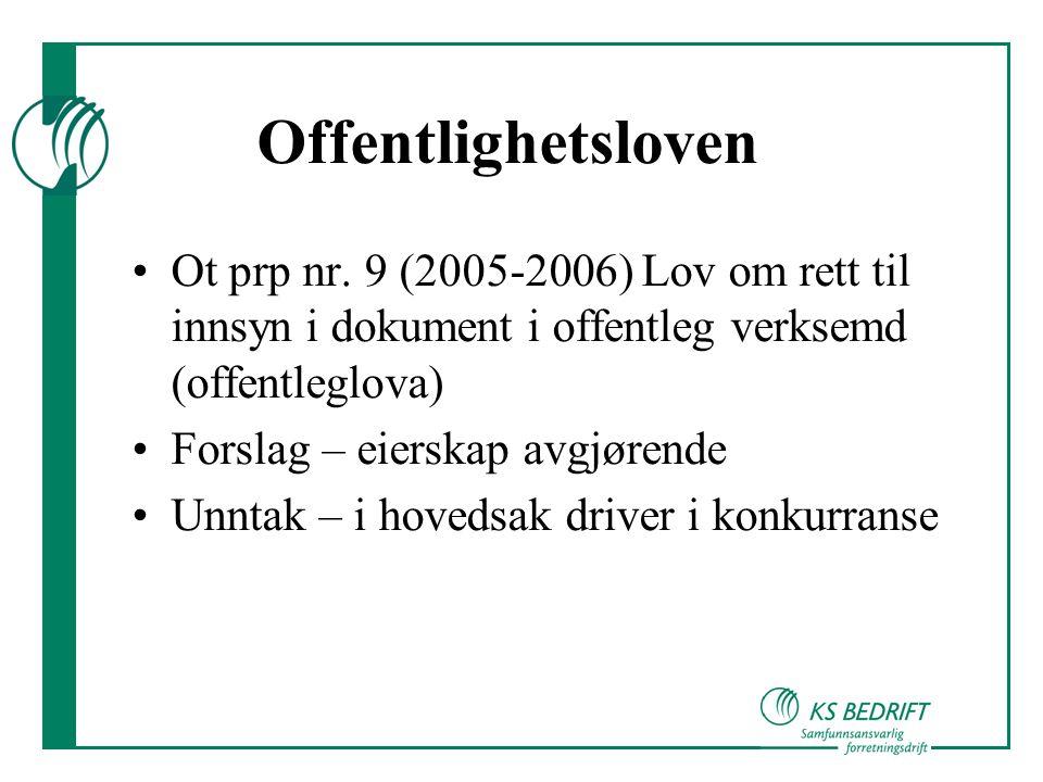 Offentlighetsloven Ot prp nr. 9 (2005-2006) Lov om rett til innsyn i dokument i offentleg verksemd (offentleglova)