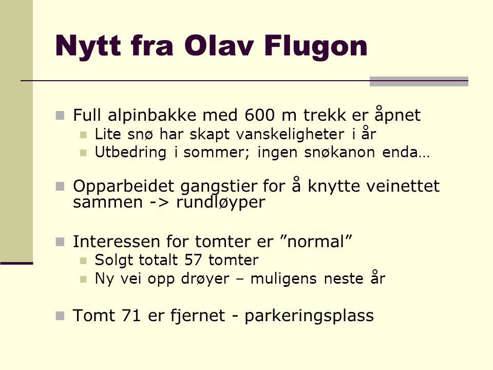 Nytt fra Olav Flugon Full alpinbakke med 600 m trekk er åpnet