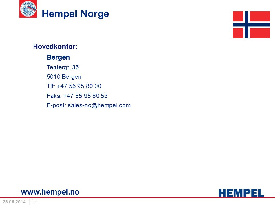 Hempel Norge www.hempel.no Hovedkontor: Bergen Teatergt. 35