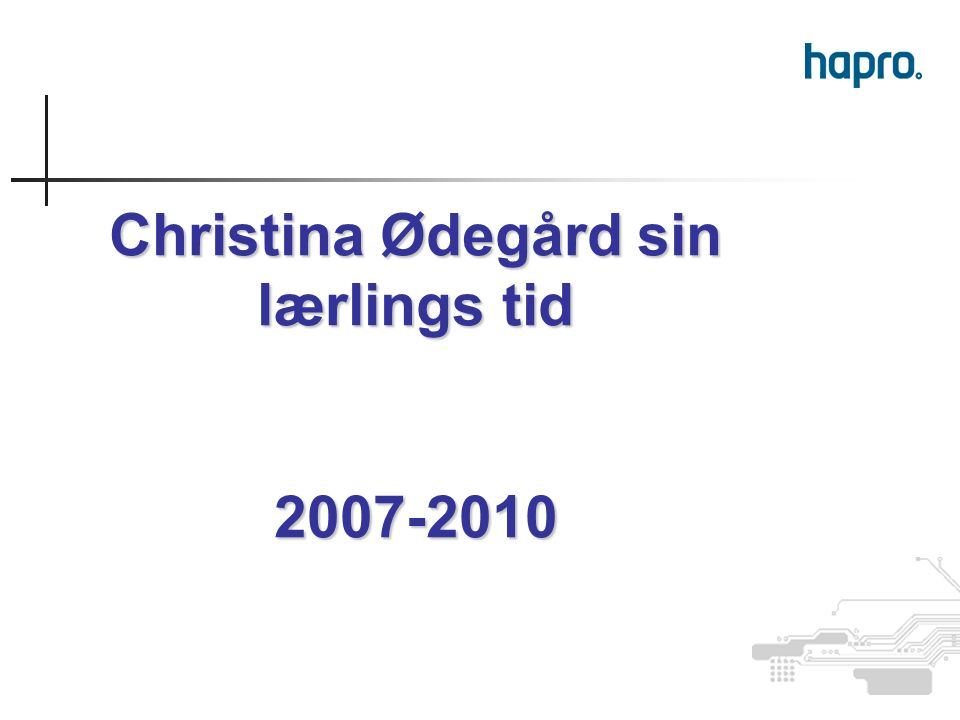 Christina Ødegård sin lærlings tid