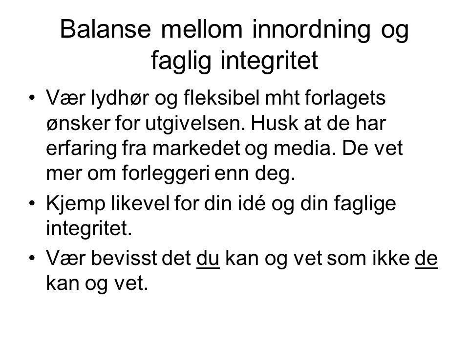 Balanse mellom innordning og faglig integritet