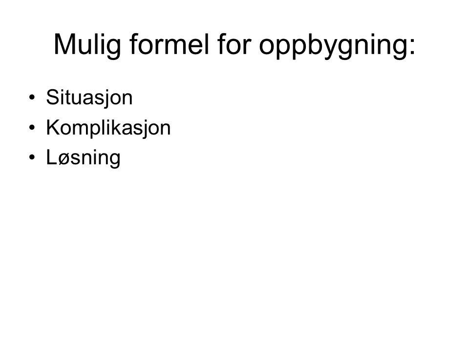 Mulig formel for oppbygning: