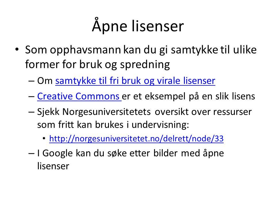 Åpne lisenser Som opphavsmann kan du gi samtykke til ulike former for bruk og spredning. Om samtykke til fri bruk og virale lisenser.