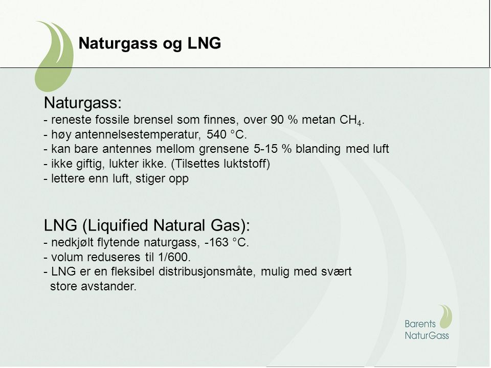 LNG (Liquified Natural Gas):