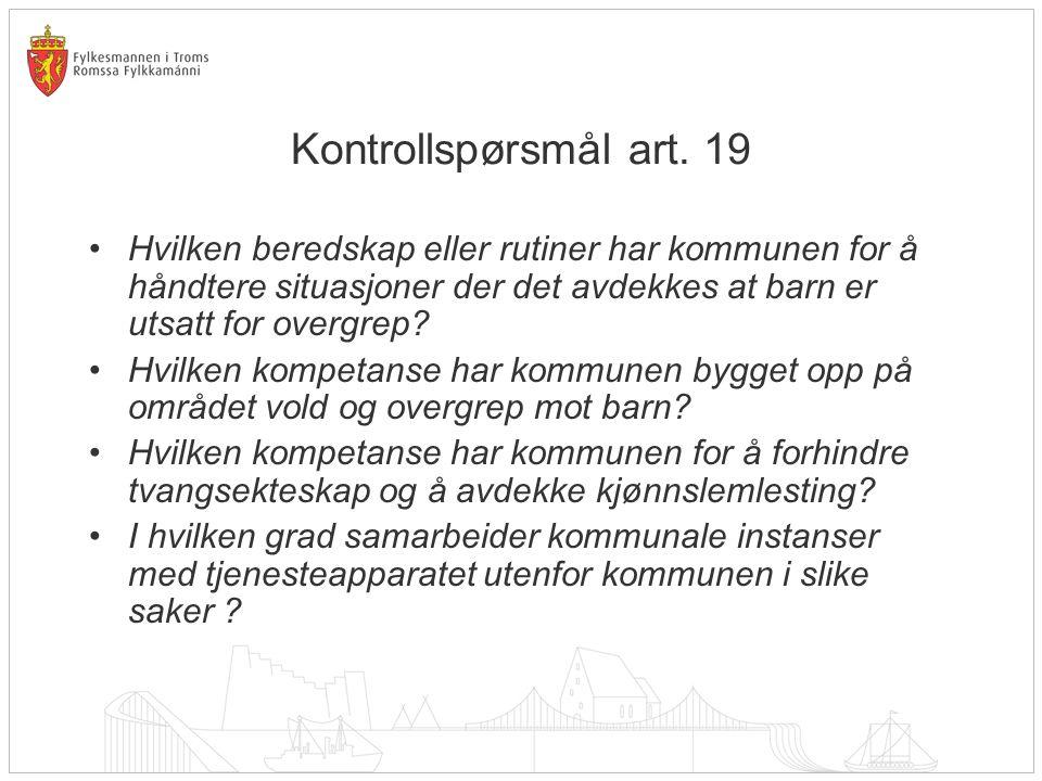 Kontrollspørsmål art. 19 Hvilken beredskap eller rutiner har kommunen for å håndtere situasjoner der det avdekkes at barn er utsatt for overgrep