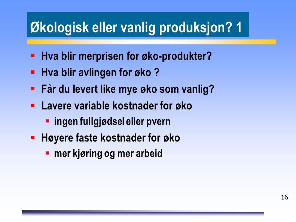 Økologisk eller vanlig produksjon 1