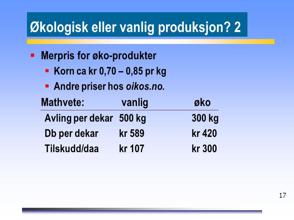 Økologisk eller vanlig produksjon 2