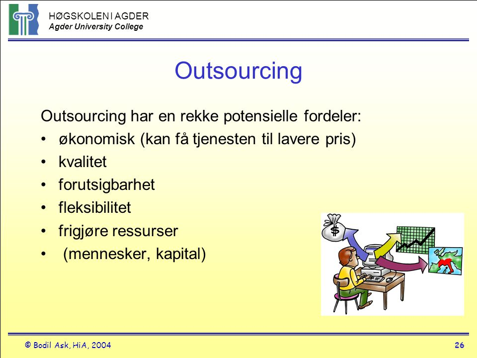 Outsourcing Outsourcing har en rekke potensielle fordeler: