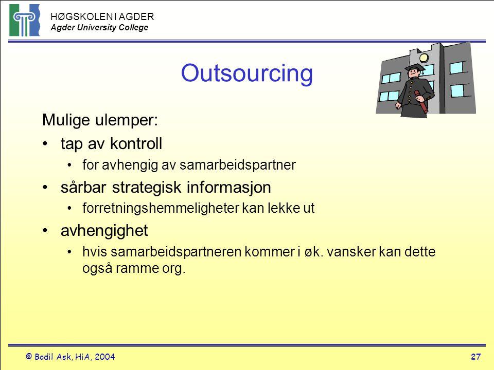 Outsourcing Mulige ulemper: tap av kontroll