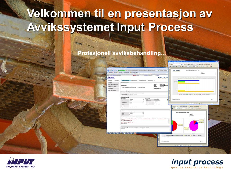 Velkommen til en presentasjon av Avvikssystemet Input Process