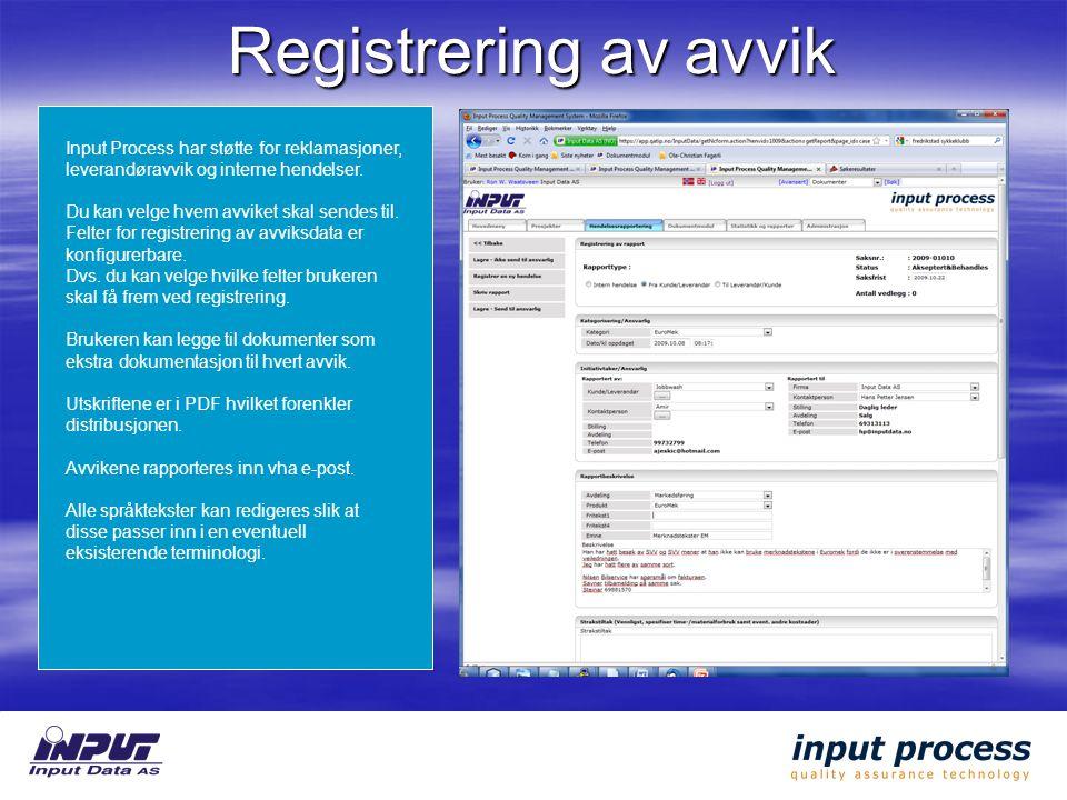 Registrering av avvik Input Process har støtte for reklamasjoner, leverandøravvik og interne hendelser. Du kan velge hvem avviket skal sendes til.