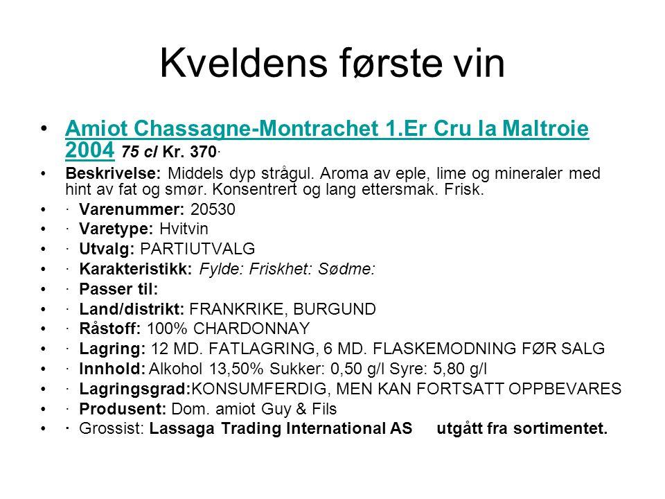 Kveldens første vin Amiot Chassagne-Montrachet 1.Er Cru la Maltroie 2004 75 cl Kr. 370·
