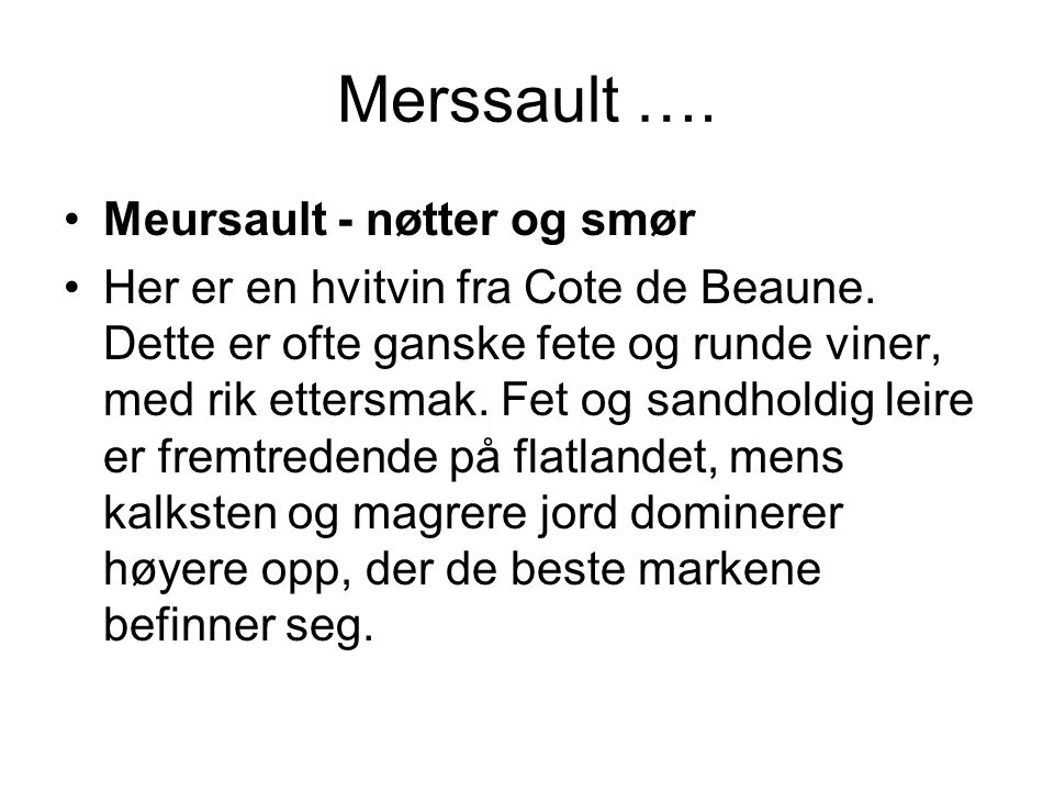 Merssault …. Meursault - nøtter og smør