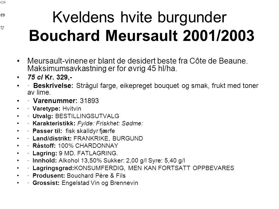 Kveldens hvite burgunder Bouchard Meursault 2001/2003