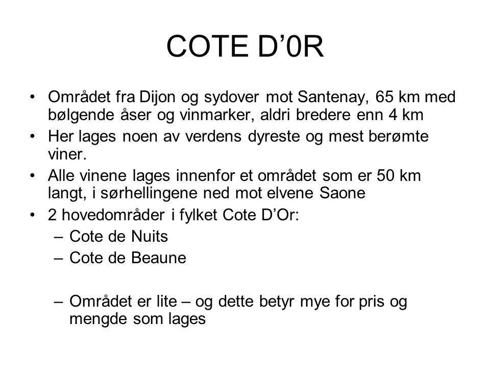 COTE D'0R Området fra Dijon og sydover mot Santenay, 65 km med bølgende åser og vinmarker, aldri bredere enn 4 km.