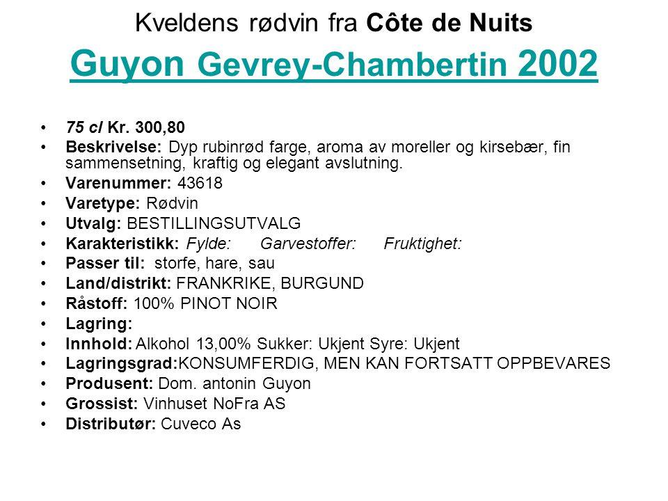 Kveldens rødvin fra Côte de Nuits Guyon Gevrey-Chambertin 2002