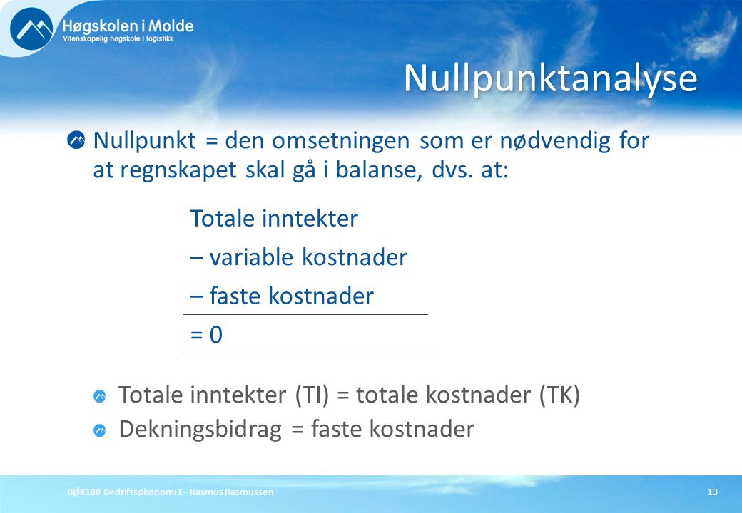 Nullpunktanalyse Totale inntekter – variable kostnader
